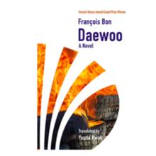 Daewoo Paperback – June 30, 2020 English version Francois Bon (Author), Youna Kwak (Translation), Megan Behrent (Foreword)